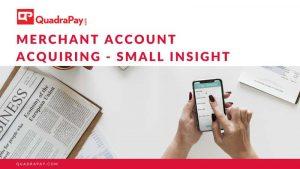 Merchant Account Acquiring - Small Insight