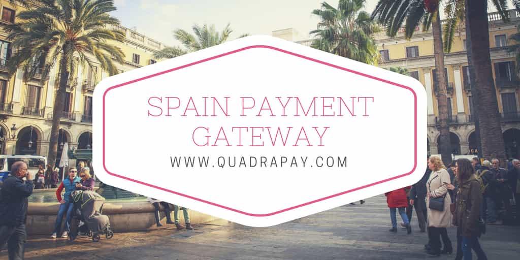 Spain Payment Gateway by Quadrapay