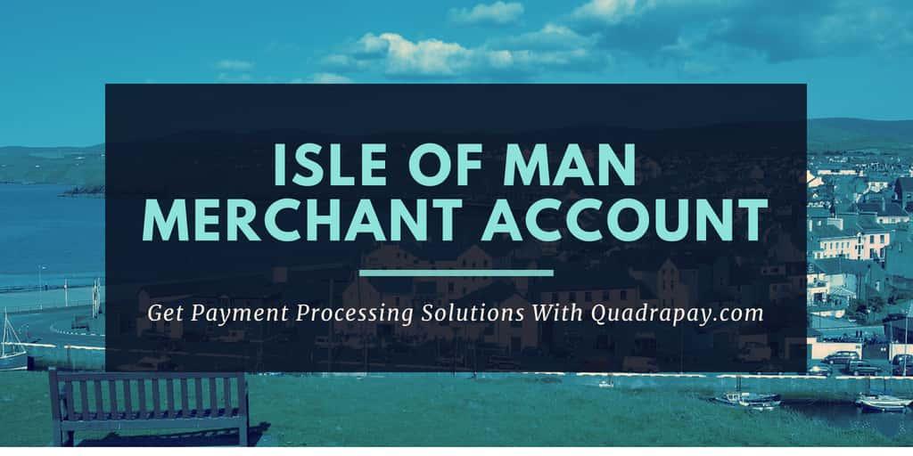 Isle Of Man Merchant Account