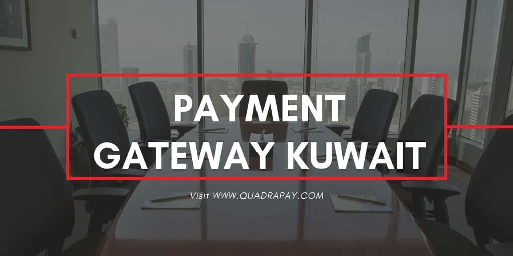 Payment Gateway Kuwait By Quadrapay