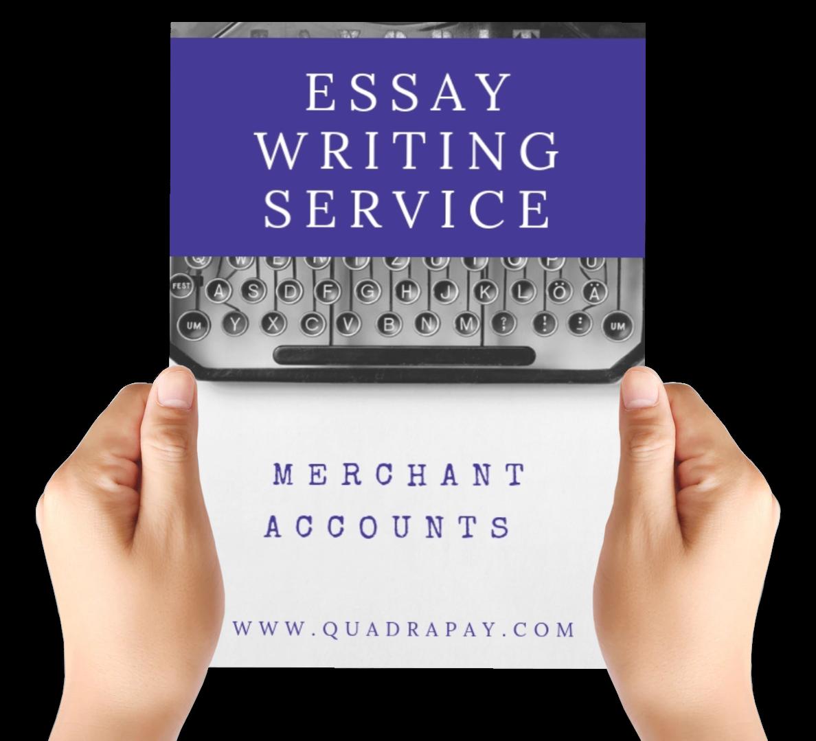 Merchant Accounts for Eassay Writing Websites By Quadrapay