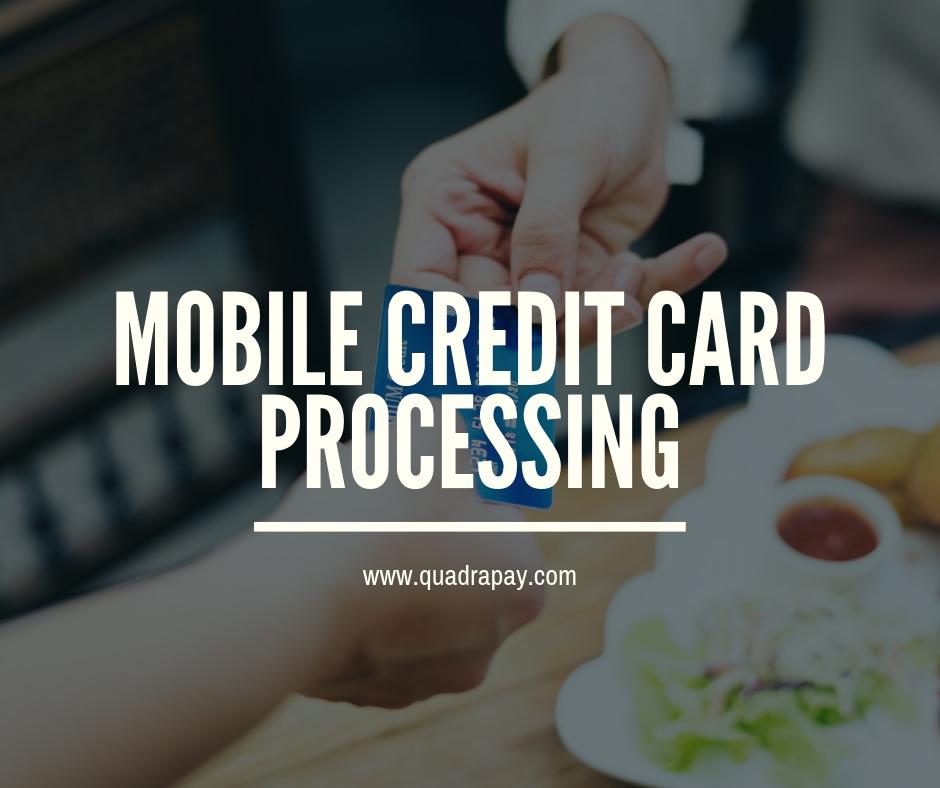 Mobile Credit Card Processing
