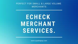 Echeck Merchant Services By Quadrapay