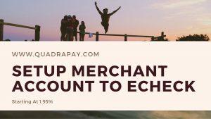 Setup Merchant Account To Echeck