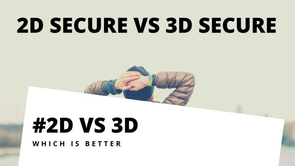 2d Secure vs 3d Secure By Quadrapay