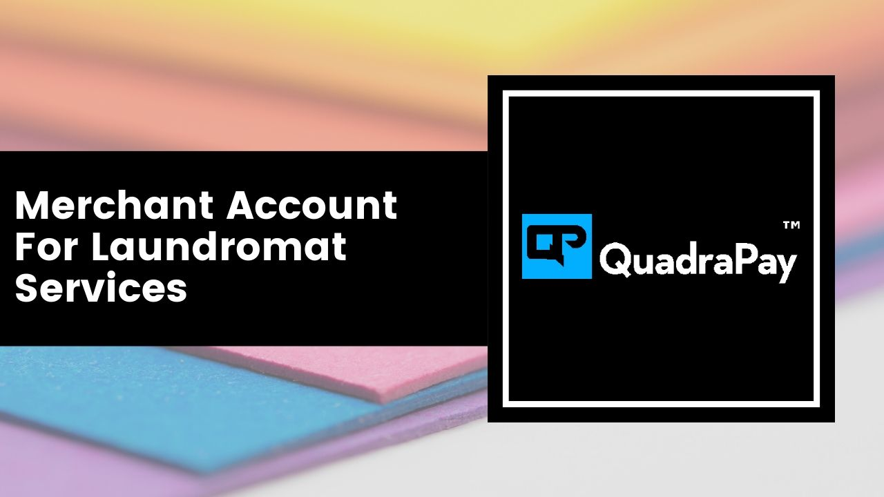 Merchant Account For Laundromat Services