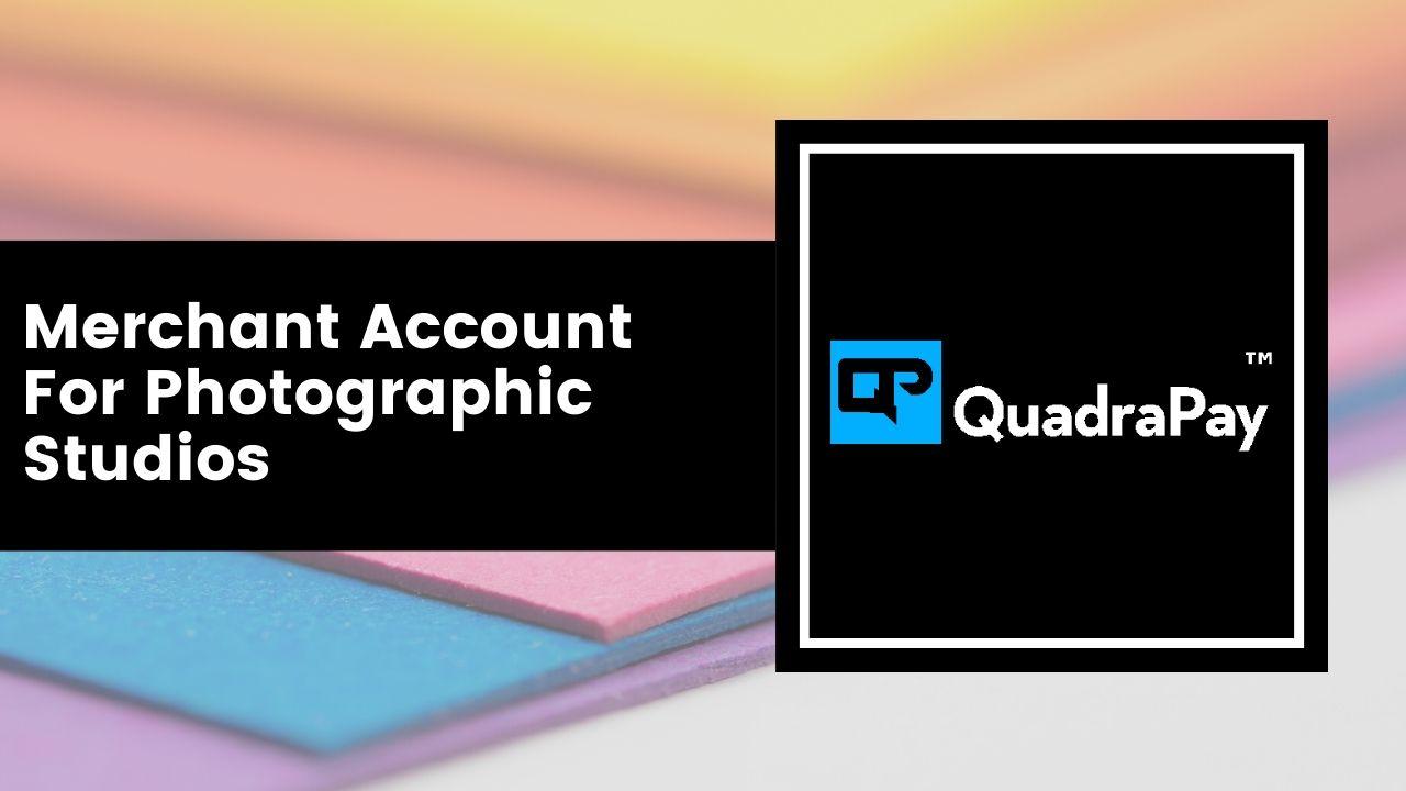 Merchant Account For Photographic Studios