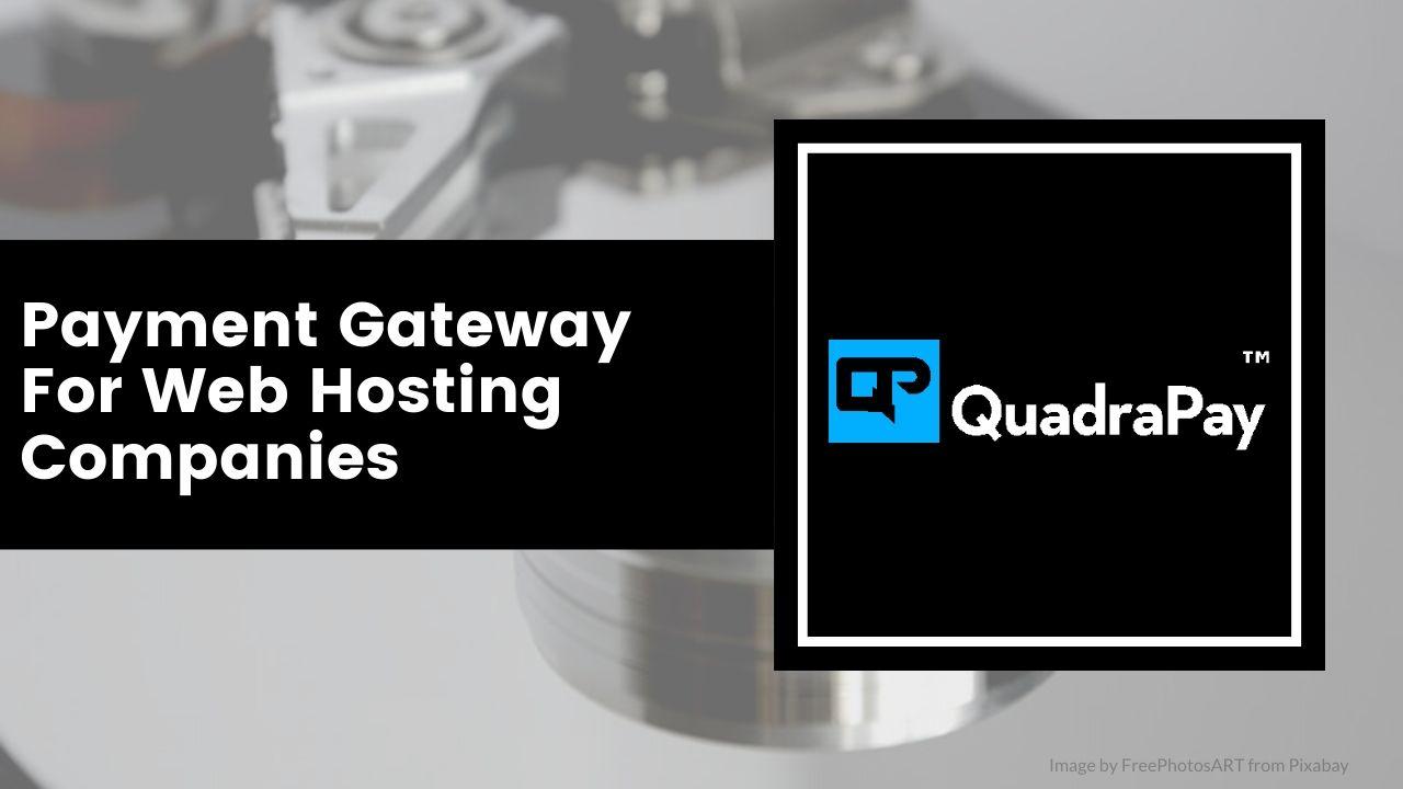 Web Hosting Credit Card Payment Gateway By Quadrapay